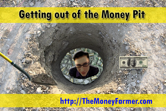 Getting out of the money pit